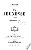Ma jeunesse [ed. by A. Michelet]. 2. éd