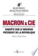 Macron & Cie. Enquête sur le nouveau président de la République