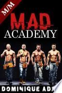 MAD Academy : (Nouvelle Érotique MM, HARD, Tabou, Gay M/M)