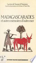 Madagascarades : et autres mémoires d'outre-mer