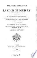 Madame de Pompadour et la cour de Louis XV., au milieu du XVIII siecle