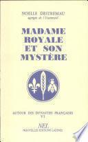 Madame Royale et son mystère