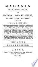 Magasin encyclopédique, ou Journal des sciences, des lettres et des arts redige par Millin, Noel et Warens
