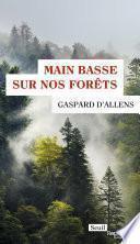 Main basse sur nos forêts