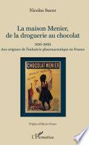 Maison Menier, de la droguerie au chocolat