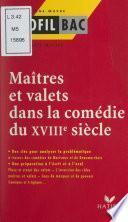 Maîtres et valets dans la comédie du XVIIIe siècle
