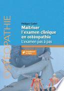 Maîtriser l'examen clinique en ostéopathie