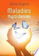 Maladies thyroïdiennes : Dévoreuses de vie