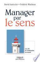 Manager par le sens