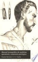 Manual iconográfico de medicina operatoria y anatomía quirúrgica