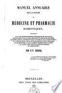 Manuel annuaire de la santé ou Médecine et pharmacie domestiques