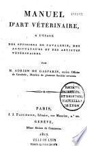 Manuel d'art vétérinaire à l'usage des officiers de cavalerie, des agriculteurs et des artistes vétérinaires