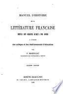 Manuel d'histoire de la littérature française, depuis son origine jusqu'a nos jours ...
