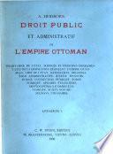 Manuel de droit public et administratif de l'Empire ottoman