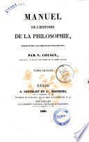 Manuel de l'histoire de la philosophie, traduit de l'allemand de Tennemann, par V. Cousin. Tome premier [-second]