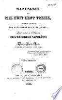 Manuscrit de mil huit cent treize, contenant le précis des évènements de cette année pour servir à l'histoire de l'Empereur Napoléon...