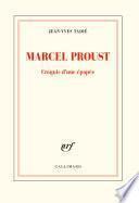 Marcel Proust. Croquis d'une épopée