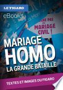 Mariage homo : la grande bataille