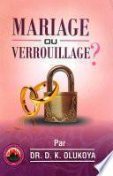 Mariage ou Verrouillage?