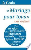 Mariage pour tous. Les enjeux