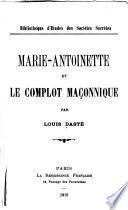 Marie-Antoinette et le complot maçonnique