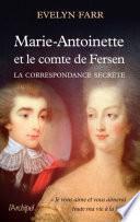 Marie-Antoinette et le comte de Fersen - La correspondance secrète