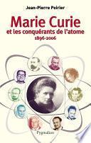Marie Curie et les conquérants de l'atome