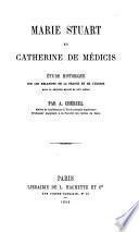Marie Stuart et Cathérine de Médicis