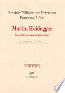 Martin Heidegger. La vérité sur ses Cahiers noirs