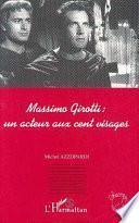 MASSIMO GIROTTI : UN ACTEUR AUX CENT VISAGES