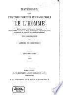 Matériaux pour l'histoire primitive et philosophique de l'homme