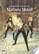 Mathieu Hidalf (Tome 5) - La dernière épreuve de Mathieu Hidalf