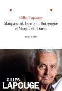Maupassant, Marguerite Duras et le sergent Bourgogne