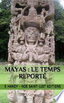Mayas : le Temps Reporté