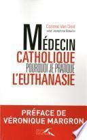 Médecin catholique, pourquoi je pratique l'euthanasie