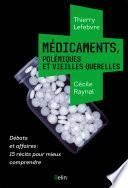 Médicaments, polémiques et vieilles querelles
