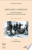 Méfiance cordiale. Les relations franco-espagnole de la fin du XIXe siècle à la Première Guerre mondiale (Volume 3)