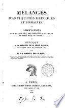 Mélanges d'antiquités grecques et romaines, ou, Observations sur plusieurs bas-reliefs antiques du musée royal du Louvre; et réplique à la réponse de F. Lajard