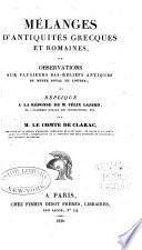 Mélanges d'antiquités grecques et romaines, ou, observations sur plusieurs bas-reliefs antiques du Musée royal du Louvre