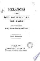 Melanges tires d'un portefeuille militaire par mr. le general marquis Costa de Beauregard. Tome premier -deuxieme