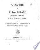 Mémoire de M. Louis Gobart, procureur du roi, près le tribunal d'Anvers, sur la dénonciation faite à sa charge par le S. Pierre Henri Janssens négociant, à Anvers