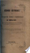 Mémoire historique sur l'ancienne école paroissiale du Temple-Neuf, etc