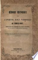 Mémoire historique sur l'ancienne Ecole paroissiale du Temple-neuf
