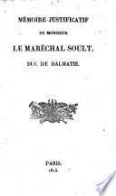 Mémoire justificatif de Monsieur le Maréchal Soult, Duc de Dalmatie