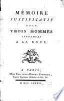 Mémoire justificatif pour trois hommes condamnés à la roue