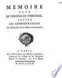Memoire pour le Collége de Chirurgie, contre les administrateurs de l'Hôtel-Dieu & de l'Hôpital des Incurables