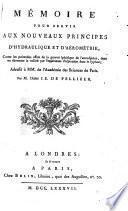 Mémoire pour servir aux nouveaux principes d'hydraulique et d'aérométrie ... adressé à MM. de l'Académie des sciences de Paris