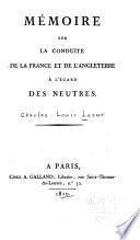 Mémoire sur la conduite de la France et de l'Angleterre à l'égard des neutres