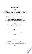 Mémoire sur le commerce maritime de Rouen, depuis les temps les plus reculés jusqu 'à la fin du xvio siècle