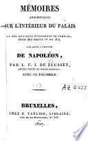 Mémoires anecdotiques sur l'intérieur du Palais et sur quelques événemens de l'Empire, depuis 1805 jusqu'au 1er mai 1814, pour servir à l'histoire de Napoléon